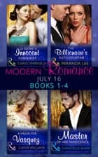 Modern Romance July 2016 Books 1-4: Di Sione's Innocent Conquest / A Virgin for Vasquez / The Billionaire's Ruthless Affair / Master of Her Innocence (Mills & Boon e-Book Collections) (The Billionaire's Legacy, Book 1) ebook by Carol Marinelli, Cathy Williams, Miranda Lee,...