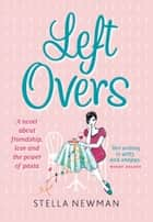 Leftovers ebook by Stella Newman