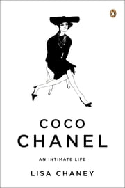 Coco Chanel - An Intimate Life ebook by Lisa Chaney