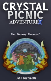 Crystal Picnic Adventures ebook by John Bardinelli