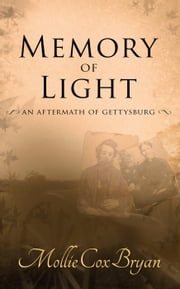 Memory of Light: An Aftermath of Gettysburg ebook by Mollie Cox Bryan
