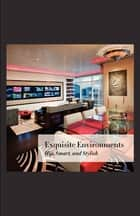 Exquisite Environments ebook by Mark Pruce