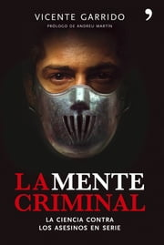 La mente criminal ebook by Vicente Garrido Genovés