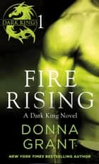 Fire Rising: Part 1 ebook by Donna Grant