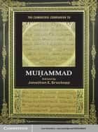 The Cambridge Companion to Muhammad ebook by Jonathan E. Brockopp