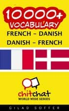 10000+ Vocabulary French - Danish ebook by Gilad Soffer