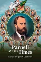 Parnell and his Times ebook by Joep Leerssen