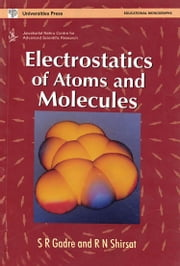 Electrostatics of Atoms and Molecules ebook by S R Gadre