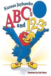 Kansas Jayhawks ABCs and 1-2-3s ebook by Ascend Books