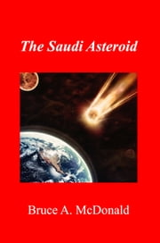The Saudi Asteroid ebook by Bruce A. McDonald