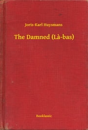 The Damned (La-bas) ebook by Joris-Karl Huysmans