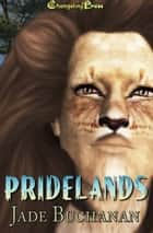 Pridelands (Collection) ebook by Jade Buchanan