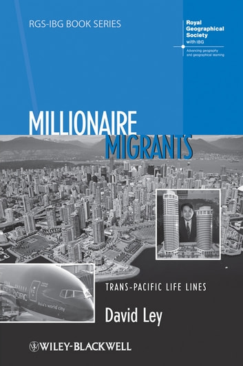 Millionaire Migrants - Trans-Pacific Life Lines ebook by David Ley