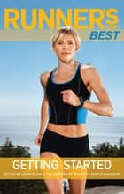 Runner's World Best: Getting Started ebook by Adam Bean, The Editors of Runner's World