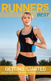 Runner's World Best: Getting Started ebook by Adam Bean,The Editors of Runner's World
