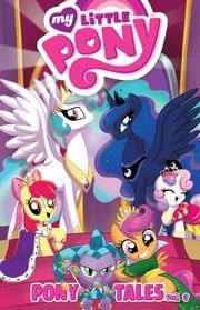 My Little Pony: Pony Tales, Vol. 2 ebook by Anderson,Ted; Ball,Georgia; Anderson,Rob; Cook,Katie; Bates,Ben; Mebberson,Amy; Garbowska,Agnes; Price,Andy; Mebberson,Amy