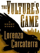 The Vulture's Game (Short Story) ebook by Lorenzo Carcaterra
