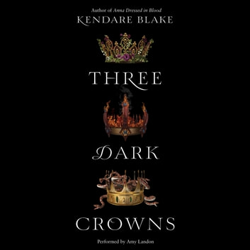 Three Dark Crowns audiobook by Kendare Blake