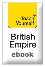 The British Empire: Teach Yourself ebook by Michael Lynch