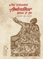 What Babasaheb Ambedkar Means to Me ebook by Ambedkar Age Collective