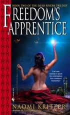 Freedom's Apprentice ebook by Naomi Kritzer