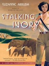 Stalking Ivory - A Jade Del Cameron Mystery ebook by Suzanne Arruda