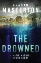 The Drowned: A Short Story ebook by Graham Masterton