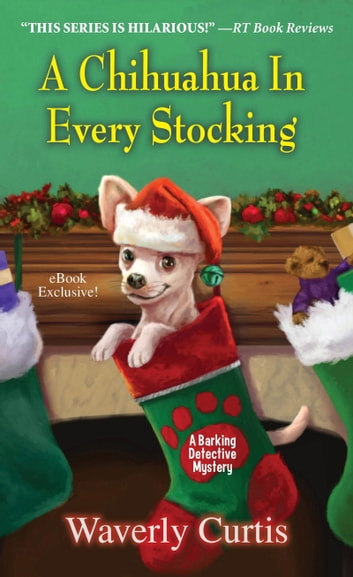 A Chihuahua in Every Stocking ebook by Waverly Curtis