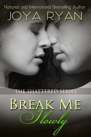 Break Me Slowly ebook by Joya Ryan