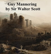 Guy Mannering or The Astrologer, Second of the Waverley Novels