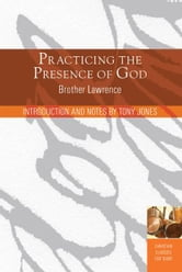 Practicing the Presence of God - Learn to Live Moment-by-Moment ebook by Tony Jones,Brother Lawrence