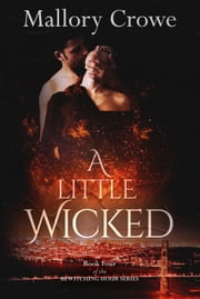 A Little Wicked - Bewitching Hour Series, #4 ebook by Mallory Crowe
