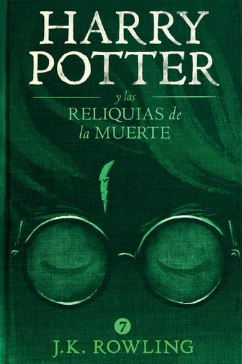 Harry Potter y Las Reliquias de la Muerte ebook by J.K. Rowling