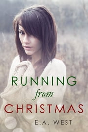 Running from Christmas ebook by E.A. West