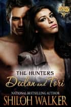 The Hunters Declan and Tori ebook by