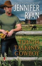 Tough Talking Cowboy - Wild Rose Ranch ebook by Jennifer Ryan