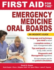 First Aid for the Emergency Medicine Oral Boards ebook by David Howes,Rohit Gupta,Flora Waples-Trefil,Tyson Pillow,Janis Tupesis