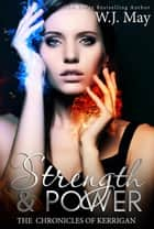 Strength & Power - The Chronicles of Kerrigan, #10 ebook by W.J. May