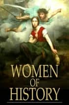 Women Of History ebook by Various