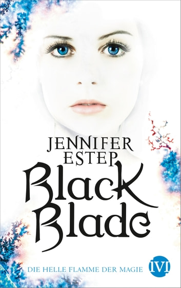 Black Blade - Die helle Flamme der Magie ebook by Jennifer Estep