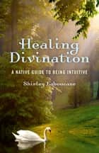 Healing Divination ebook by Shirley Laboucane