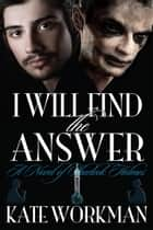 I Will Find the Answer ebook by Kate Workman