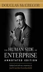 The Human Side of Enterprise, Annotated Edition ebook by Douglas McGregor