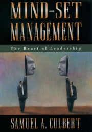 Mind-Set Management - The Heart of Leadership ebook by Samuel A. Culbert