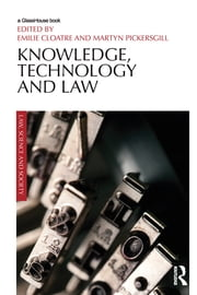 Knowledge, Technology and Law ebook by Emilie Cloatre,Martyn Pickersgill