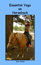 Essential Yoga on Horseback ebook by Jerri Lincoln