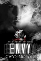 Envy - The Deadliest Sin Series, #4 ebook by Gwyn McNamee