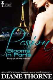 Passion Blooms in Paris ebook by Diane Thorne