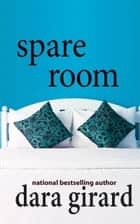 Spare Room ebook by Dara Girard