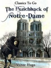The Hunchback of Notre-Dame - Revised Edition of Original Version ebook by Victor Hugo